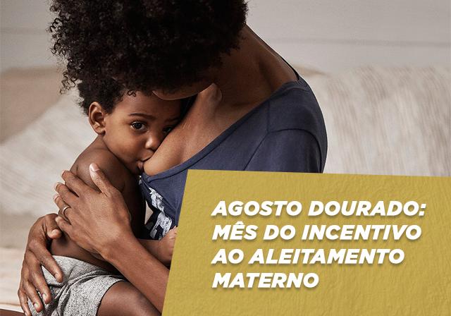 Agosto Dourado: o mês do aleitamento materno