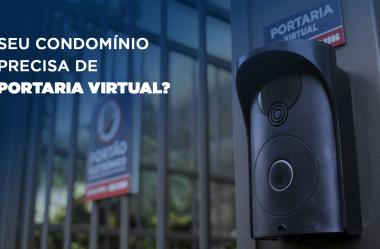 Os principais sinais de que seu condomínio precisa de Portaria Virtual